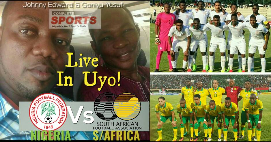 Completesportsnigeria.com, Complete Sports Daily Report Live From Uyo: Super Eagles Vs Bafana Bafana