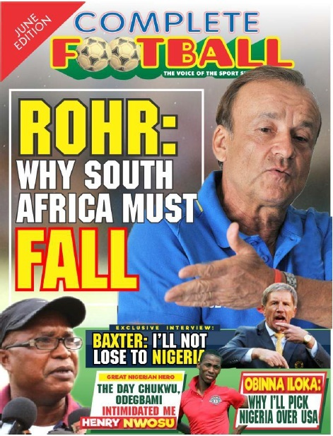 Inside The Latest Complete Football: Why Bafana Bafana Must Fall – Rohr