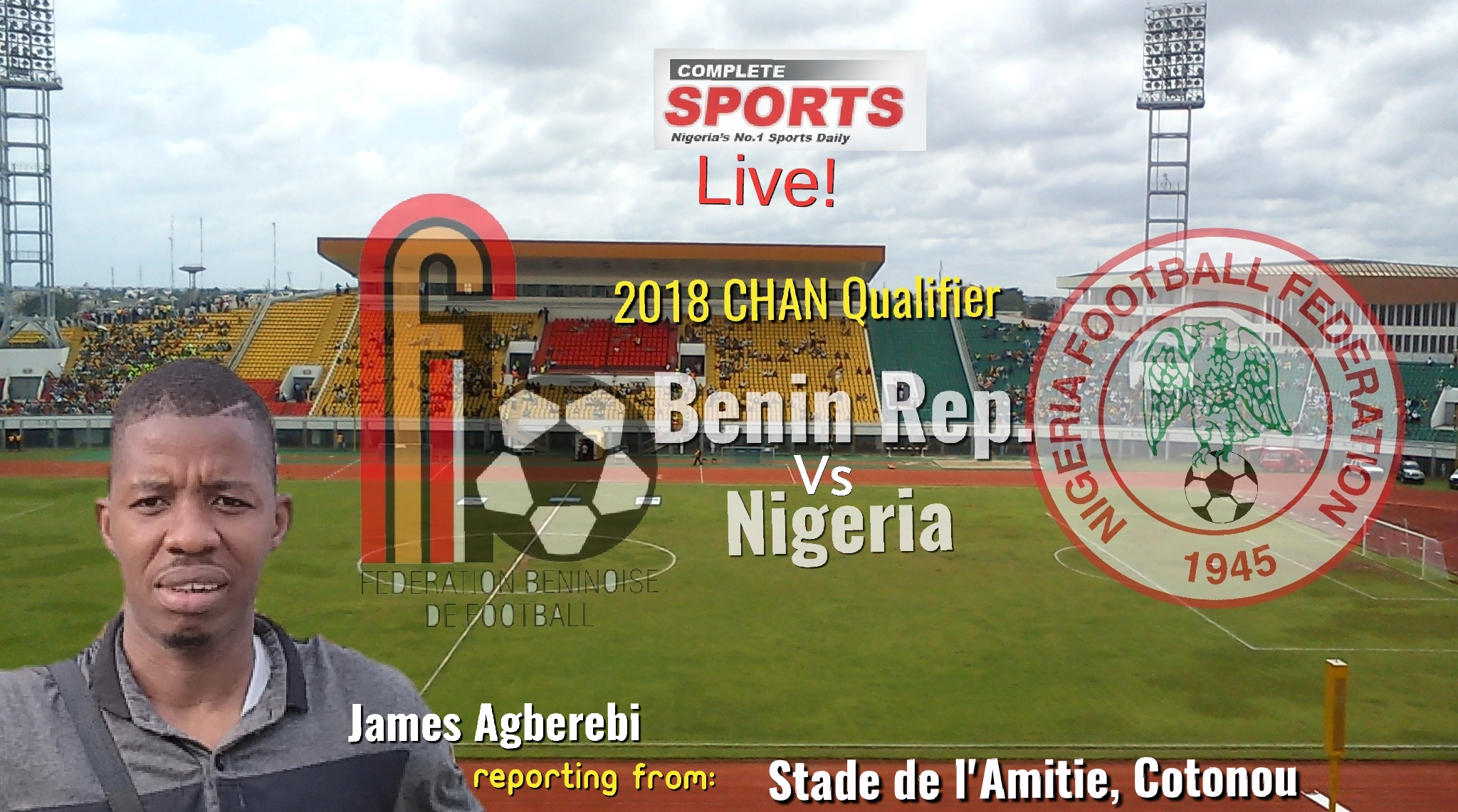 LIVE BLOGGING: Benin Republic Vs Nigeria 2018 CHAN Qualifer