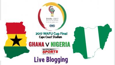 LIVE BLOGGING: Nigeria vs Ghana (2017 WAFU Cup Final)