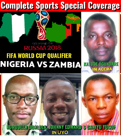 NIGERIA VS ZAMBIA: Complete Sports Launches Another Massive Road To Russia 2018 Coverage