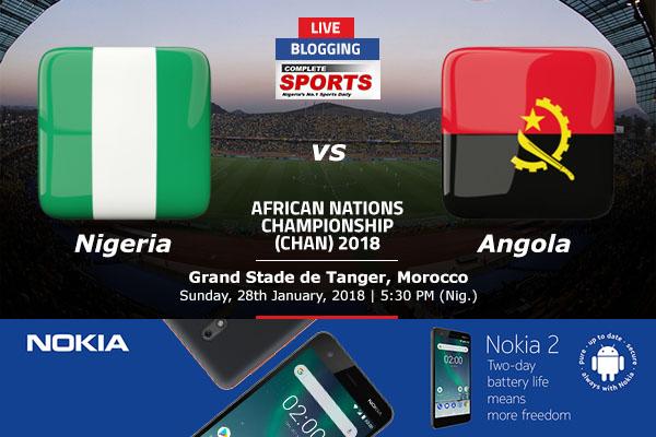 LIVE BLOGGING: NIGERIA VS ANGOLA – 2018 CHAN