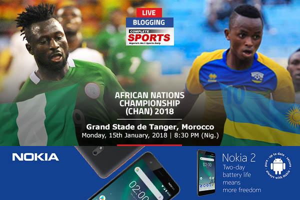 LIVE BLOGGING: NIGERIA VS RWANDA – 2018 CHAN