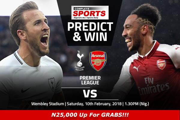 Tottenham vs Arsenal: Win N25,000 In Complete Sports Predict & Win Competition