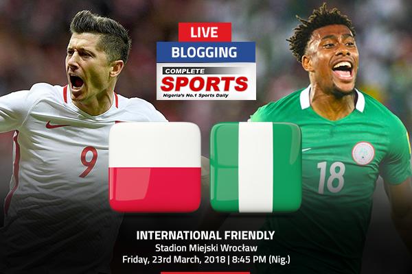 LIVE BLOGGING: Poland vs Nigeria – International Friendly
