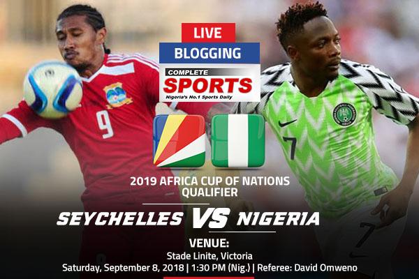 LIVE BLOGGING: Seychelles vs Nigeria – 2019 AFCON Qualifier