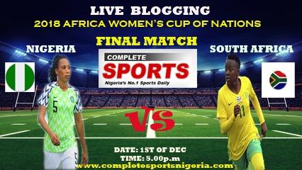 LIVE BLOGGING : Nigeria Vs South Africa (AWCON 2018 Final)